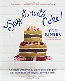Say It With Cake Amazoncouk Edd Kimber 9780857830975 Books