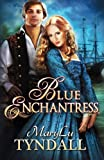 The Blue Enchantress: Volume 2 (Charles Towne Belles)