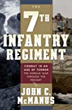 The 7th Infantry Regiment: Combat in an Age of Terror: The Korean War Through the Present
