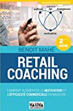 Telecharger Livres Retail coaching Comment augmenter la motivation et l efficacite commerciale en magasin (PDF,EPUB,MOBI) gratuits en Francaise