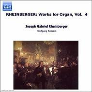 Rheinberger: Works For Organ, Vol. 4