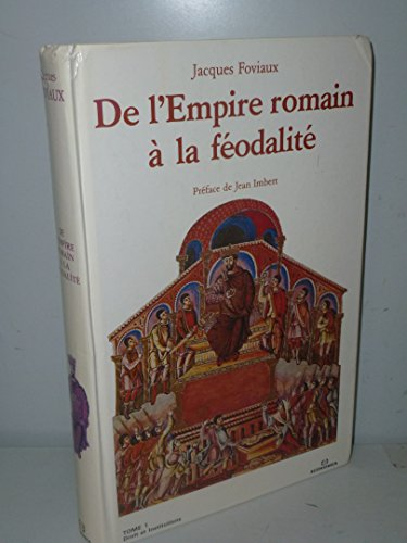 De l'Empire romain à la féodalité par Unknown