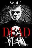 Horror : Dead Man: Thriller Book (Horror: (Horror, Thriller, Suspense, Mystery, Death, Murder, Suspicion, Horrible, Murderer, Psychopath, Serial Killer, Haunted,  1)