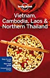 Lonely Planet Vietnam, Cambodia, Laos & Northern Thailand (Country Regional Guides)