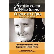 Septième cahier de Maria Simma :Ce qui plaît à Dieu... et ce qui ne lui plaît pas
