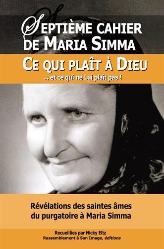 Septième cahier de Maria Simma :Ce qui plaît à Dieu... et ce qui ne lui plaît pas par Maria Simma
