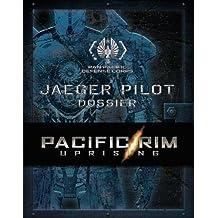 Pacific Rim Uprising: The Ppdc Jaeger Pilot Handbook