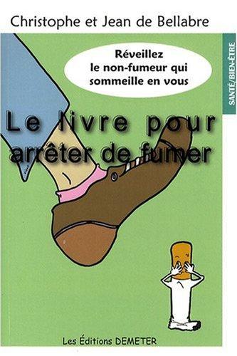 Le livre pour arrêter de fumer par Christophe de Bellabre