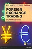 FT Guide to Foreign Exchange Trading (Financial Times Series)