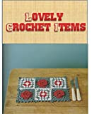 Lovely Crochet Items along with Symbolic patterns (English Edition)