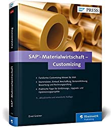 SAP-Materialwirtschaft - Customizing: Beschaffung, Bestandsführung, Kontenfindung und Rechnungsprüfung in SAP MM konfigurieren (SAP PRESS)