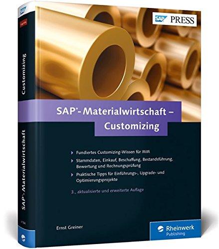 SAP-Materialwirtschaft – Customizing: Beschaffung, Bestandsführung, Kontenfindung und Rechnungsprüfung in SAP MM konfigurieren (SAP PRESS)