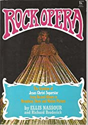 Rock opera;: The creation of Jesus Christ superstar, from record album to Broadway show and motion picture