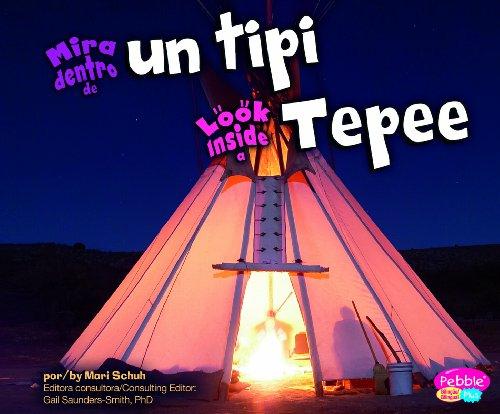 Mira Dentro de un Tipi/Look Inside A Tepee (Pebble Plus Bilingual) por Mari C. Schuh