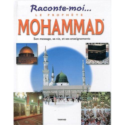 Raconte-moi... le prophète Mohammad