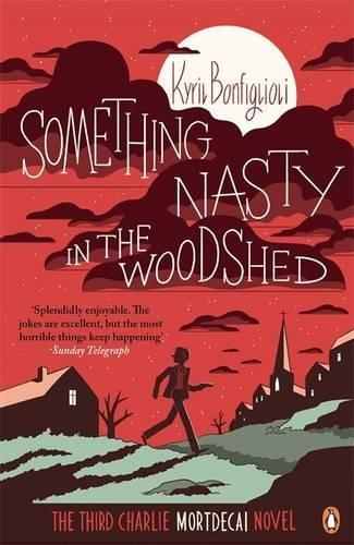 Something Nasty in the Woodshed: The Third Charlie Mortdecai Novel