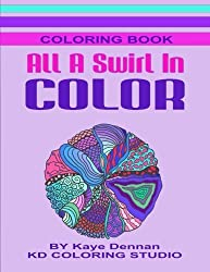 All A Swirl In Color: Coloring Book Full of Exciting Designs (Adult Coloring Books) by KD Coloring Studio (2015-10-27)