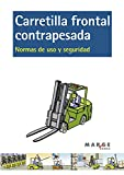 Carretilla frontal contrapesada.: Normas de uso y seguridad