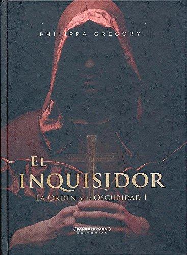 El Inquisidor (La orden de la oscuridad / Order of Darkness) por Philippa Gregory