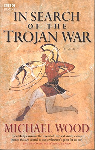 In Search Of The Trojan War por Michael Wood