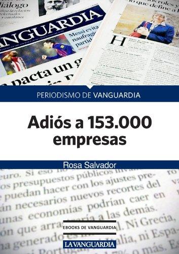 Adiós a 153.000 empresas por Rosa Salvador