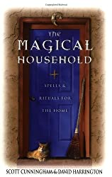 The Magical Household: Spells & Rituals for the Home (Llewellyn's Practical Magick Series) by Scott Cunningham (2002-09-08)