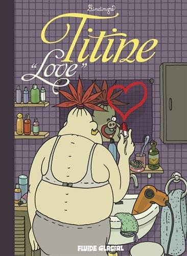 Titine, Tome 4 : Love