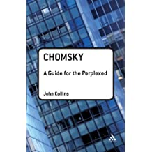 Chomsky: A Guide for the Perplexed (Guides for the Perplexed) by John Collins (2008-09-14)
