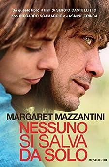 Nessuno si salva da solo (Scrittori italiani e stranieri) di [Mazzantini, Margaret]