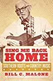 Sing Me Back Home: Southern Roots and Country Music (American Popular Music Series Book 1)