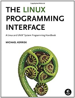 The Linux Programming Interface: A Linux and UNIX System Programming Handbook von [Kerrisk, Michael]