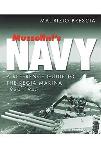 [Mussolini's Navy: A Reference Guide to the Regia Marina 1930-1945] (By: Maurizio Brescia) [published: September, 2012]
