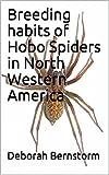#4: Breeding habits of Hobo Spiders in North Western America