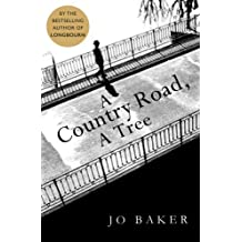 A Country Road, A Tree by Jo Baker (2016-05-05)