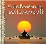 Gute Besserung und Lebenskraft: Glückwunschbuch -