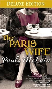 The Paris Wife Deluxe Edition (English Edition) par [McLain, Paula]