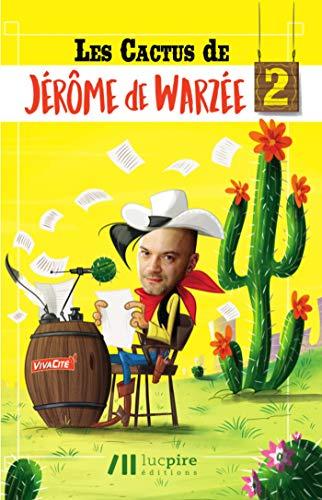 Les cactus de Jérôme de Warzée 2 (HUMOUR)