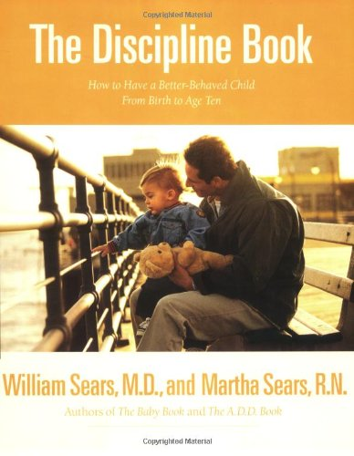 the-discipline-book-everything-you-need-to-know-to-have-a-better-behaved-child-from-birth-to-age-ten