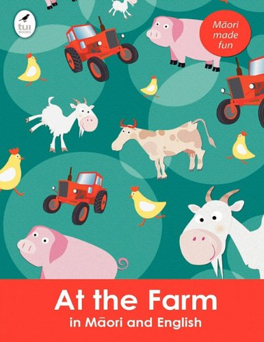 At the Farm in Maori and English (Tui Language Books)