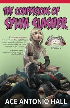 Confessions of Sylva Slasher (English Edition) par [Hall, Ace]