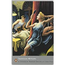 A Streetcar Named Desire and Other Plays:Sweet Bird of Youth;A Streetcar Named Desire;The Glass Menagerie (Penguin Modern Classics)