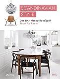 Scandinavian Style: Das Einrichtungshandbuch Raum für Raum