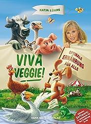 Viva Veggie!: Ein praktisches Handbuch mit CD-Rom zur Optimierung des persönlichen Speiseplans