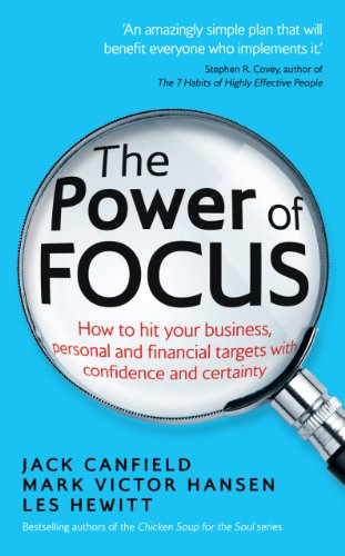 The Power of Focus: How to Hit Your Business, Personal and Financial Targets with Confidence and Certainty di Mark Victor Hansen