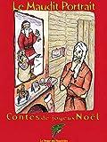 Le Maudit Portrait: Contes de Joyeux Noël (Du coq à l'âme)