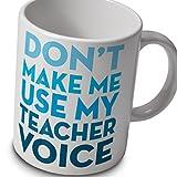 Lehrer Becher - Tue Nicht Machen Me Verwenden Sie My Lehrer Voice