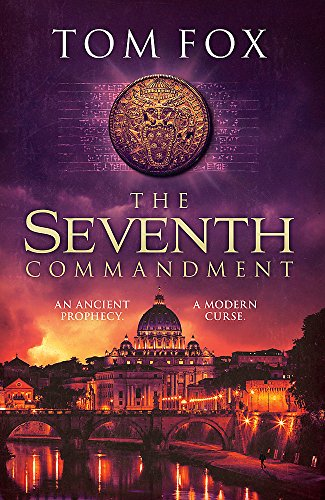The Seventh Commandment: twisty and gripping, the spellbinding new conspiracy thriller