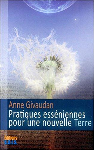 Pratiques esséniennes pour une nouvelle Terre par Anne Givaudan