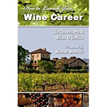 (How to Launch Your Wine Career) By Liz Thach (Author) Paperback on (Jul , 2009)