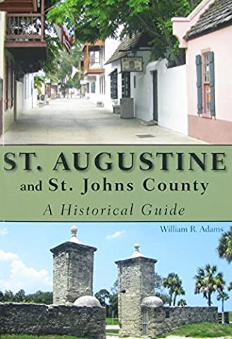 St. Augustine and St. Johns County: A Historical